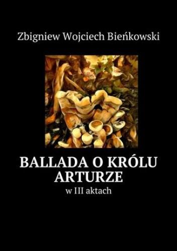 Okładka książki Ballada okrólu Arturze