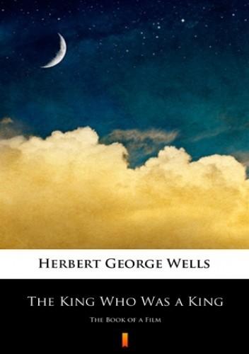 Okładka książki The King Who Was a King. The Book of a Film