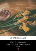 Das Geheimnis der gelben Narzissen. Roman