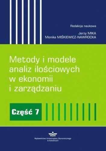 Okładka książki Metody i modele analiz ilościowych w ekonomii i zarządzaniu. Część 7