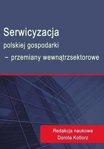 Okładka książki Serwicyzacja polskiej gospodarki - przemiany wewnątrzsektorowe