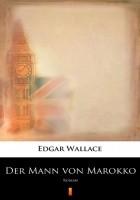 Der Mann von Marokko. Roman