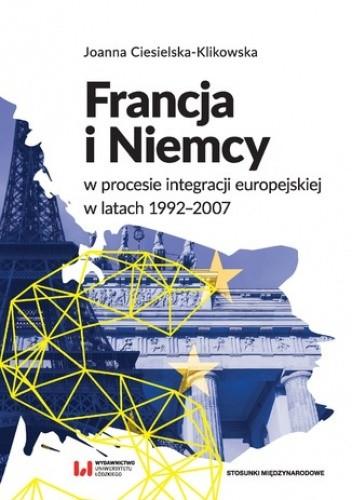 Okładka książki Francja i Niemcy w procesie integracji europejskiej w latach 1992-2007