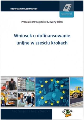 Okładka książki Wniosek o dofinansowanie unijne w sześciu krokach