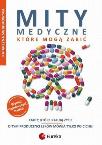 Okładka książki Mity medyczne, które mogą zabić. Fakty, które ratują życie