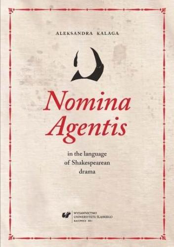 Okładka książki Nomina Agentis in the language of Shakespearean drama