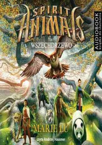 Okładka książki Spirit Animals. Tom 7. Wszechdrzewo