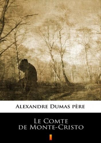 Okładka książki Le Comte de Monte-Cristo
