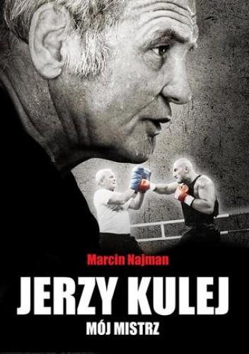 Okładka książki Jerzy Kulej - mój mistrz