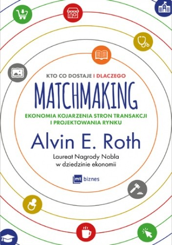 Okładka książki Matchmaking. Kto co dostaje i dlaczego