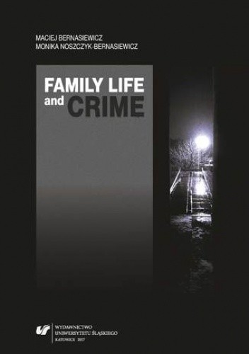 Okładka książki Family Life and Crime. Contemporary Research and Essays