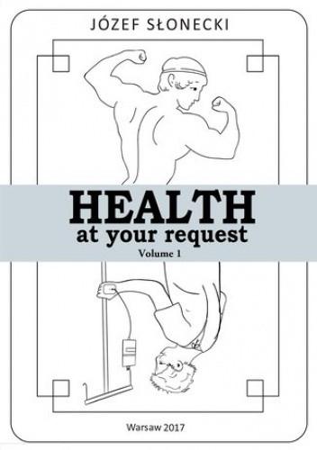 Okładka książki Health at your request Volume 1