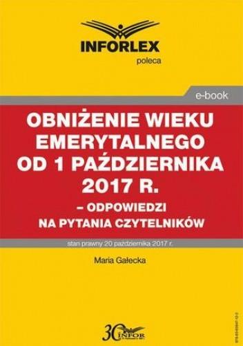 Okładka książki Obniżenie wieku emerytalnego od 1 października 2017