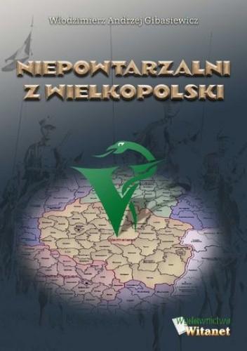 Okładka książki Niepowtarzalni z Wielkopolski