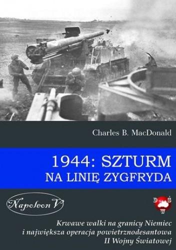Okładka książki 1944: Szturm na linię Zygfryda