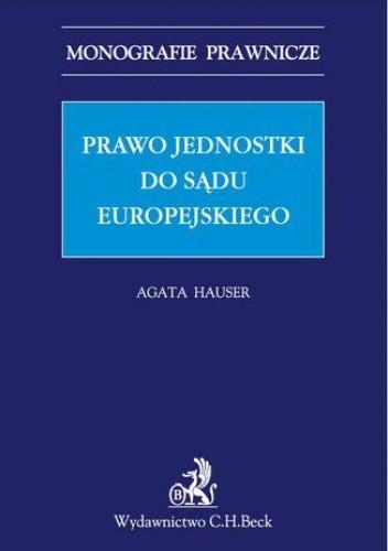 Okładka książki Prawo jednostki do sądu europejskiego