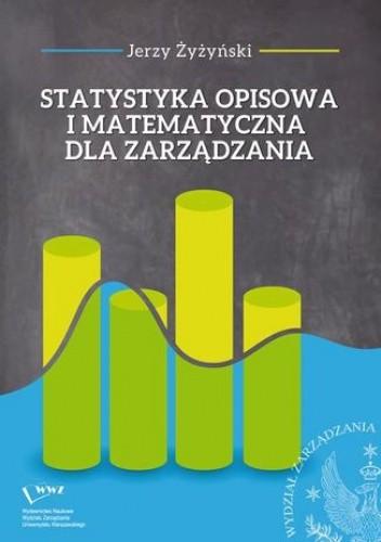 Okładka książki Statystyka opisowa i matematyczna dla zarządzania