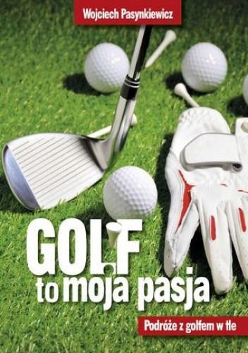 Okładka książki Golf moja pasja