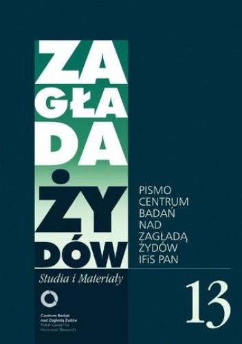Okładka książki Zagłada Żydów. Studia i Materiały nr 13 R. 2017