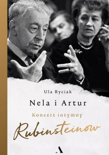 Okładka książki Nela i Artur. Koncert intymny Rubinsteinów