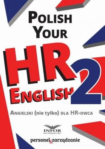 Okładka książki Polish your HR English. Angielski (nie tylko) dla HR-owca-częć II