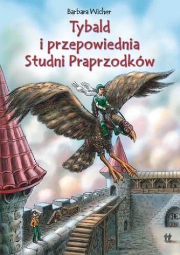 Okładka książki Tybald i przepowiednia Studni Praprzodków