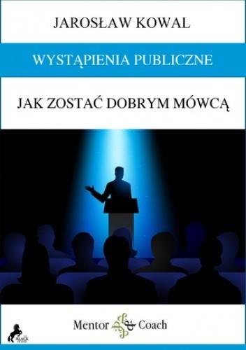 Okładka książki Wystąpienia publiczne. Jak zostać dobrym mówcą?