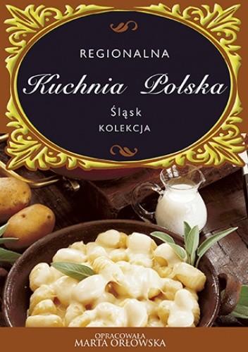 Okładka książki Regionalna Kuchnia Polska. Śląsk