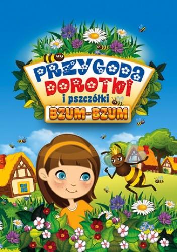 Okładka książki Przygoda Dorotki i pszczółki Bzum-Bzum