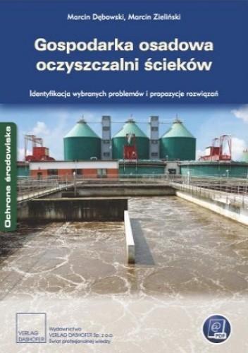 Okładka książki Gospodarka osadowa oczyszczalni ścieków. Identyfikacja wybranych problemów i propozycje rozwiązań