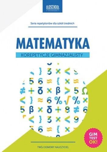 Okładka książki Matematyka. Korepetycje gimnazjalisty