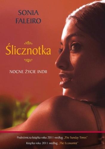 Okładka książki Ślicznotka. Nocne życie Indii