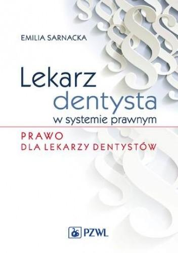 Okładka książki Lekarz dentysta w systemie prawnym. Prawo dla lekarzy dentystów