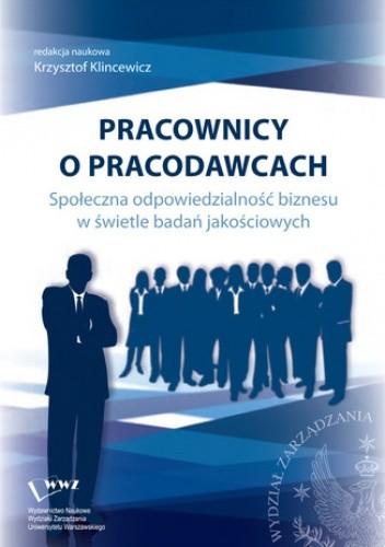 Okładka książki Pracownicy o pracodawcach. Społeczna odpowiedzialność biznesu w świetle badań jakościowych