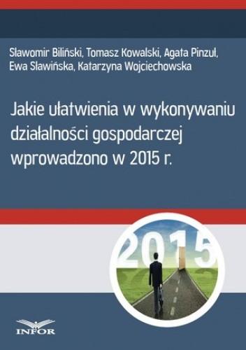 Okładka książki Jakie ułatwienia w wykonywaniu działalności gospodarczej wprowadzono w 2015