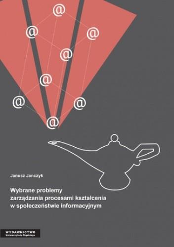 Okładka książki Wybrane problemy zarządzania procesami kształcenia w społeczeństwie informacyjnym