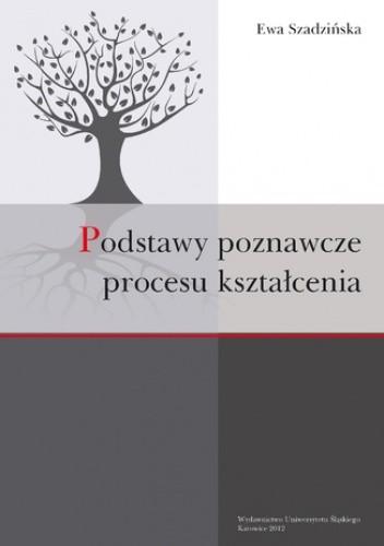 Okładka książki Podstawy poznawcze procesu kształcenia