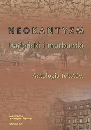 Okładka książki Neokantyzm badeński i marburski. Antologia tekstów
