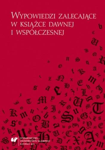 Okładka książki Wypowiedzi zalecające w książce dawnej i współczesnej