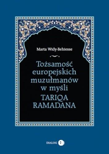 Okładka książki Tożsamość europejskich muzułmanów w myśli Tariqa Ramadana
