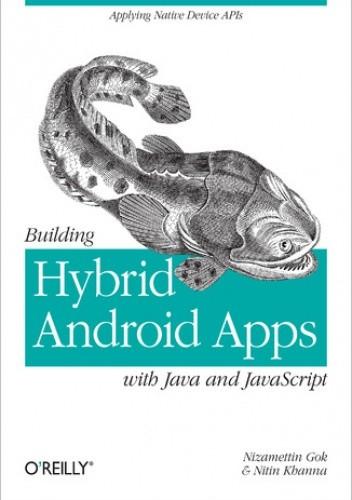 Okładka książki Building Hybrid Android Apps with Java and JavaScript. Applying Native Device APIs