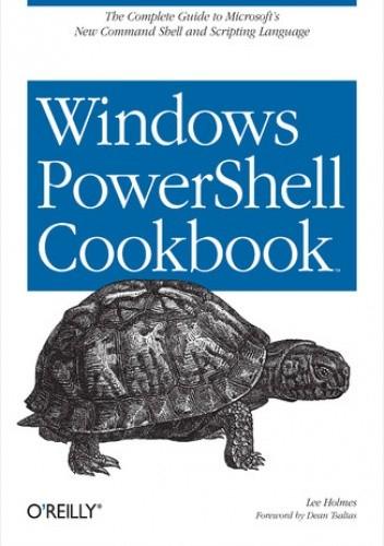 Okładka książki Windows PowerShell Cookbook. for Windows, Exchange 2007, and MOM V3