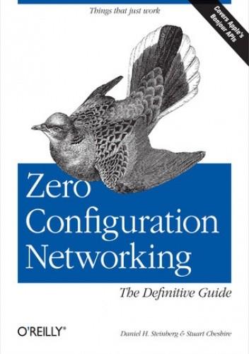 Okładka książki Zero Configuration Networking: The Definitive Guide. The Definitive Guide