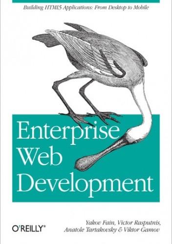 Okładka książki Enterprise Web Development. Building HTML5 Applications: From Desktop to Mobile