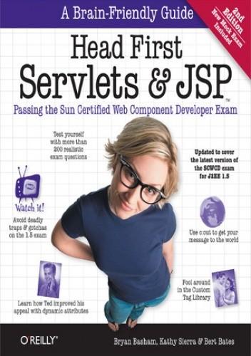 Okładka książki Head First Servlets and JSP. Passing the Sun Certified Web Component Developer Exam. 2nd Edition