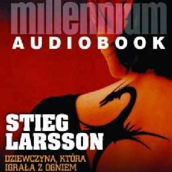 Okładka książki Millennium (#2). Dziewczyna, która igrała z ogniem