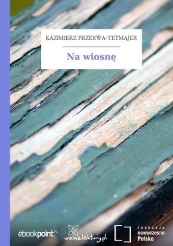 Okładka książki Na wiosnę
