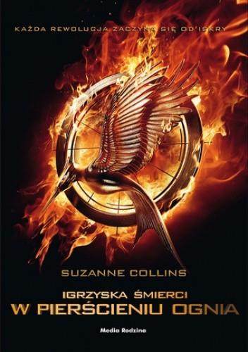 Okładka książki Igrzyska śmierci (tom 2). W pierścieniu ognia (#2)