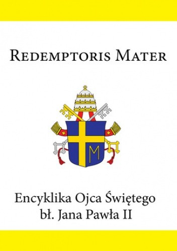 Okładka książki Encyklika Ojca Świętego bł. Jana Pawła II REDEMPTORIS MATER