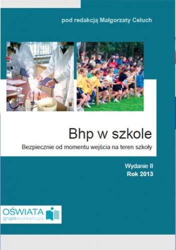 Okładka książki BHP w szkole, Bezpiecznie od momentu wejscia na teren szkoły